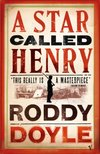 A Star Called Henry by Roddy Doyle - Book Reviews