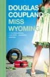 Miss Wyoming by Douglas Coupland - Book Review