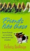 Friends Like These by Victoria Routledge - Book Review